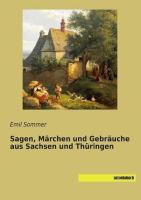 Sagen, Märchen und Gebräuche aus Sachsen und Thüringen