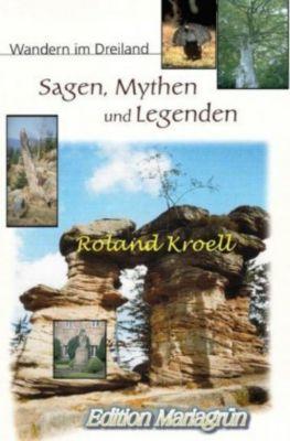 Sagen, Mythen und Legenden: Wandern im Dreiland - Roland Kroell pdf epub