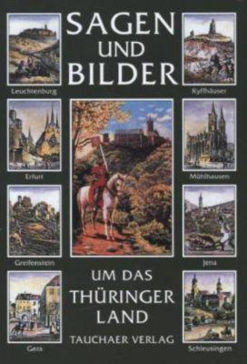 Sagen und Bilder um das Thüringer Land, Hanns H. F. Schmidt