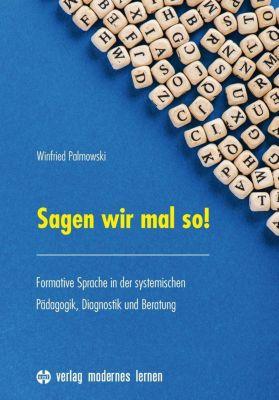 Sagen wir mal so! - Winfried Palmowski  