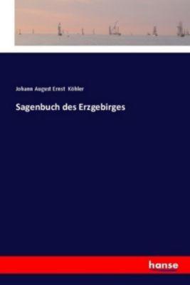 Sagenbuch des Erzgebirges, Johann August Ernst Köhler