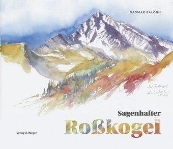 Sagenhafter Roßkogel - Dagmar Balogh  