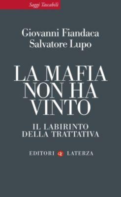 Saggi Tascabili Laterza: La mafia non ha vinto, Giovanni Fiandaca, Salvatore Lupo