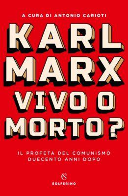 Saggistica: Karl Marx. Vivo o morto?, Aa. Vv.