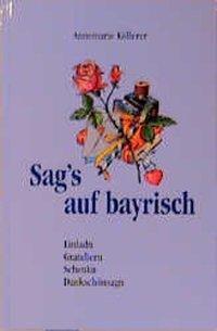 Sag's auf bayrisch, Annemarie Köllerer
