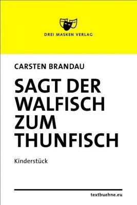 Sagt der Walfisch zum Thunfisch, Carsten Brandau