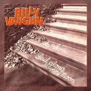 Sail Along Silvery Moon    6-C, Billy Vaughn