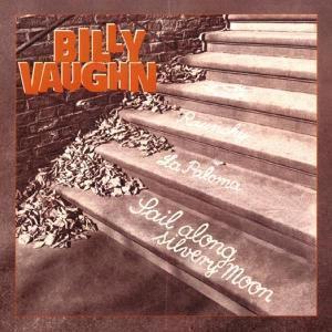Sail Along Silvery Moon    6-C, Billy Vaughn