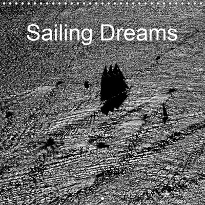 Sailing Dreams (Wall Calendar 2019 300 × 300 mm Square), Dominique Leroy