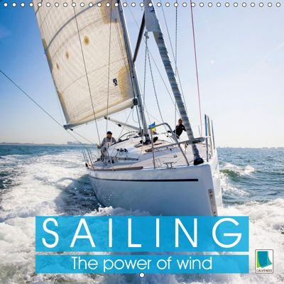 Sailing: The power of wind (Wall Calendar 2019 300 × 300 mm Square), CALVENDO
