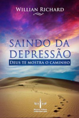 Saindo Da Depressão: Deus Te Mostra O Caminho, Richard Willian