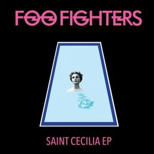 Saint Cecilia Ep (Vinyl), Foo Fighters