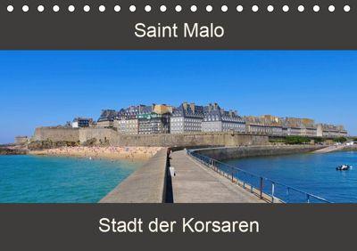 Saint Malo - Stadt der Korsaren (Tischkalender 2019 DIN A5 quer), LianeM
