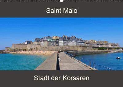 Saint Malo - Stadt der Korsaren (Wandkalender 2019 DIN A2 quer), LianeM