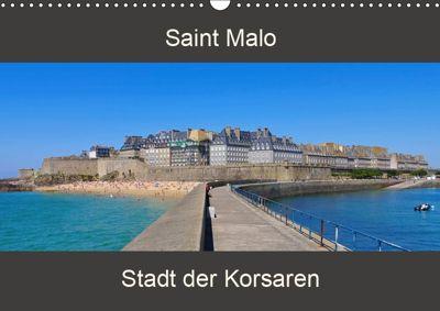 Saint Malo - Stadt der Korsaren (Wandkalender 2019 DIN A3 quer), LianeM