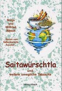 Saitawürschtla und weitere umegliche Tatsacha, Sonja Albeck, Wilfried Albeck