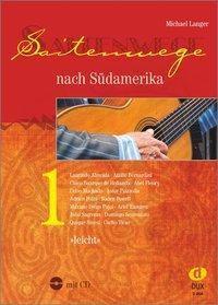 Saitenwege nach Südamerika, m. Audio-CD