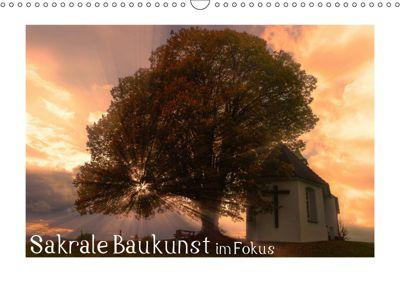 Sakrale Baukunst im Fokus (Wandkalender 2019 DIN A3 quer), KAPEHA u.a.
