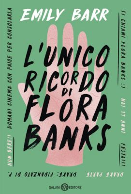 Salani Narrativa: L'unico ricordo di Flora Banks, Emily Barr
