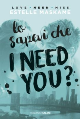 Salani Romanzi: Lo sapevi che I need you?, Estelle Maskame