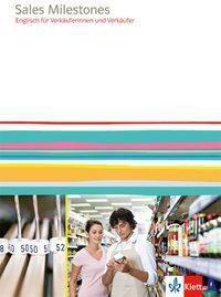 Sales Milestones: Lehr- und Arbeitsbuch