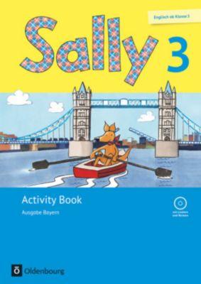 Sally, Englisch ab Klasse 3, Ausgabe Bayern, Neubearbeitung: 3. Schuljahr, Activity Book mit Audio-CD