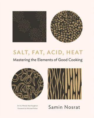 Salt, Fat, Acid, Heat, Samin Nosrat