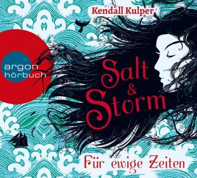 Salt & Storm, Für ewige Zeiten, 6 Audio-CDs, Kendall Kulper