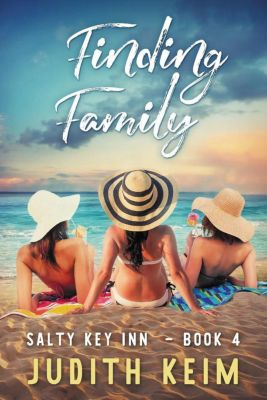 Salty Key Inn Series: Finding Family (Salty Key Inn Series, #4), Judith Keim