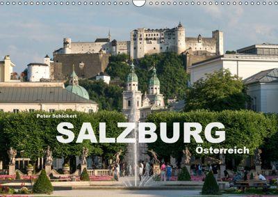 Salzburg - Österreich (Wandkalender 2019 DIN A3 quer), Peter Schickert