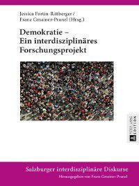 Salzburger Interdisziplinaere Diskurse: Demokratie  Ein interdisziplinaeres Forschungsprojekt
