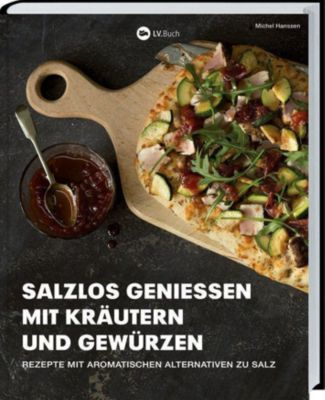 Salzlos genießen mit Kräutern und Gewürzen - Michel Hanssen pdf epub