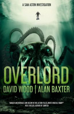 Sam Aston Investigations: Overlord (Sam Aston Investigations), David Wood, Alan Baxter