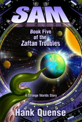 Sam: Book 5 of the Zaftan Troubles, Hank Quense