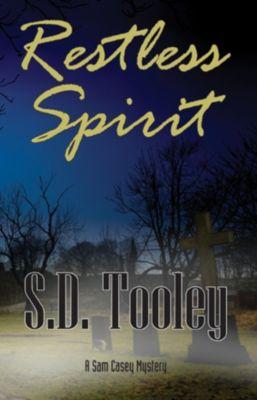 Sam Casey: Restless Spirit, S.D. Tooley
