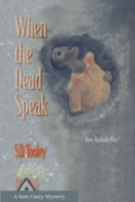 Sam Casey: When the Dead Speak, S.D. Tooley