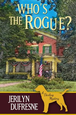 Sam Darling Mystery series: Who's the Rogue? (Sam Darling Mystery series, #6), Jerilyn Dufresne