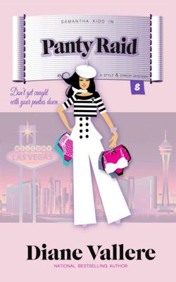 Samantha Kidd Humorous Mystery Series: Panty Raid (Samantha Kidd Humorous Mystery Series, #8), Diane Vallere