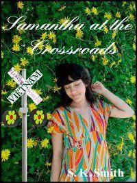 Samantha Matijevic Chronicles: Samantha at the Crossroads, S.K. Smith