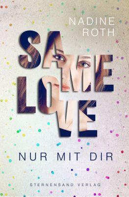 SAMe Love: SAMe Love (Band 1): Nur mit dir, Nadine Roth