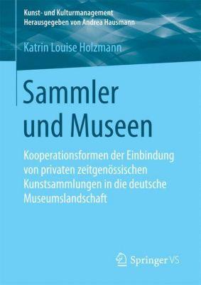 Sammler und Museen, Katrin Louise Holzmann