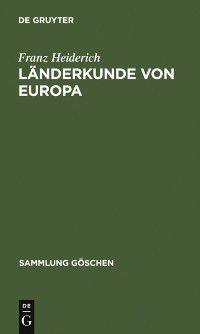 Sammlung Goschen: Landerkunde von Europa, Franz Heiderich