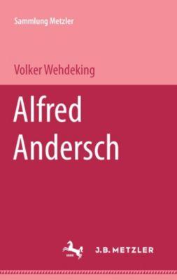 Sammlung Metzler: Alfred Andersch, Volker C. Wehdeking