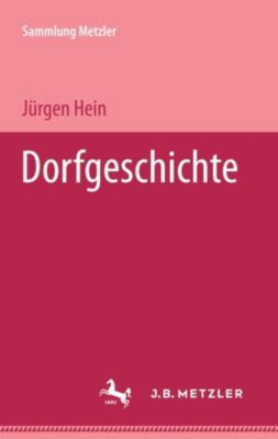 Sammlung Metzler: Die Dorfgeschichte, Jürgen Hein