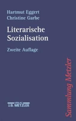 Sammlung Metzler: Literarische Sozialisation, Christine Garbe, Hartmut Eggert