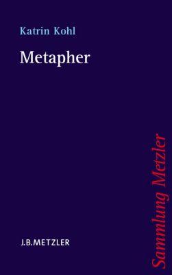Sammlung Metzler: Metapher, Katrin Kohl