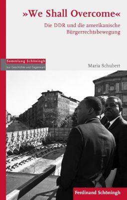 Sammlung Schöningh zur Geschichte und Gegenwart: We Shall Overcome, Maria Schubert