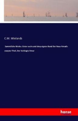 Sammtliche Werke, Christoph Martin Wieland