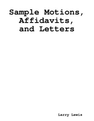 Sample Motions, Affidavits, and Letters, Larry Lewis