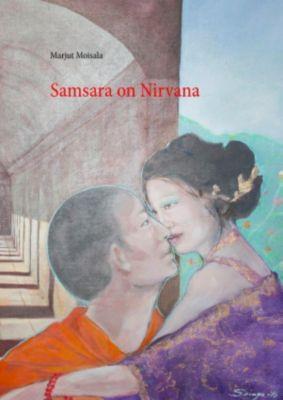 Samsara on Nirvana, Marjut Moisala